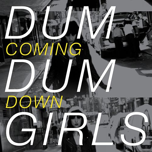 Play & Download Coming Down by Dum Dum Girls | Napster