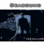 Play & Download Travelling by Seabound | Napster