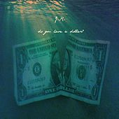 Do You Have a Dollar? by J.R.