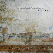 Play & Download Strange-Eyed Constellations by Various Artists | Napster