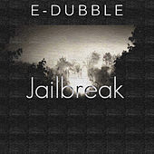 Play & Download Jailbreak - Single by E-Dubble | Napster