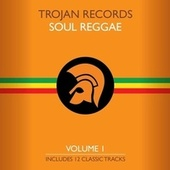 Play & Download The Best of Trojan Soul Reggae, Vol. 1 by Various Artists | Napster