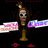 Weave - Single by Macka Diamond