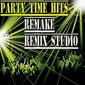 Play & Download Party Time Hits (Remake Remix Studio) by Various Artists | Napster