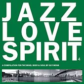 Jazz Love Spirit, Vol. 4 by Various Artists