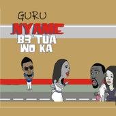 Play & Download Nyame Be Tua Woka by Guru | Napster
