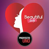 Play & Download Beautiful Lady by Proyecto Uno | Napster