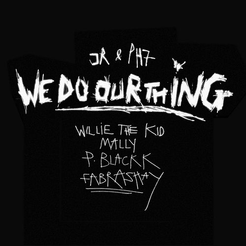 Play & Download We Do Our Thing (feat. Willie The Kid, MaLLy, P. Blackk & Fabrashay) by JR & PH7 | Napster