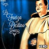 Play & Download La Fuerza del Destino, Verdi, Grandes Óperas by Various Artists | Napster