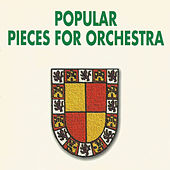 Play & Download Popular Pieces for Orchestra by Various Artists | Napster