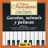 Play & Download Clásicos Inolvidables Vol. 9, Gavotas, Minués y Pelucas by Various Artists | Napster