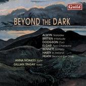 Alwyn: Naiades - Britten: Interlude - Dodgson: Duo - Elgar: Two Chansons - Bennett: Sonata - Harty: In Ireland - Heath: Beyond the Dark by Various Artists