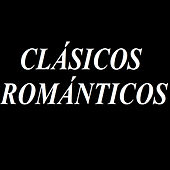 Clásicos Románticos by Various Artists