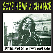 Give Hemp a Chance by David Peel and The Lower East Side