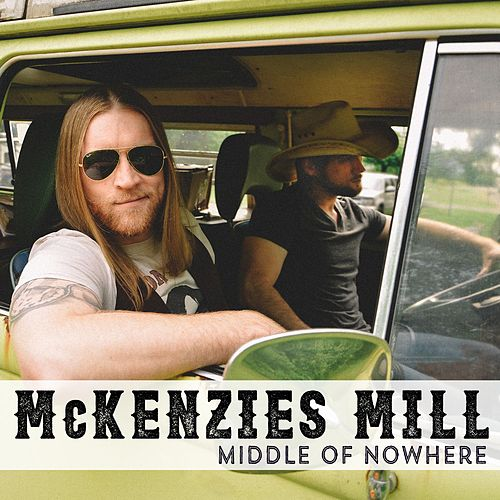 Middle Of Nowhere by Mckenzies Mill