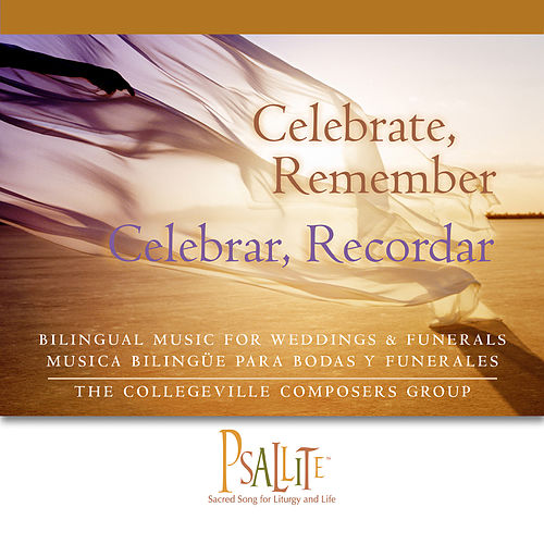 Play & Download Celebrate, Remember by The Collegeville Composers Group | Napster
