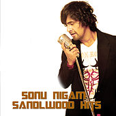 Play & Download Sonu Nigam Sandlwood Hits by Various Artists | Napster