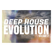 Play & Download Deep House Evolution - Volume 2 by Various Artists | Napster