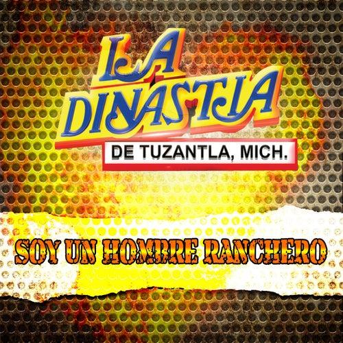 Soy un Hombre Ranchero by La Dinastia De Tuzantla Mich