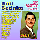 Neil Sedaka Sus Grandes Ëxitos Vol. 2 by Neil Sedaka