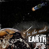 Play & Download To the Ends of the Earth, Vol. 1 by Various Artists | Napster