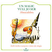 Play & Download Un Màgic Vull Jo Ser by Abracadabra | Napster