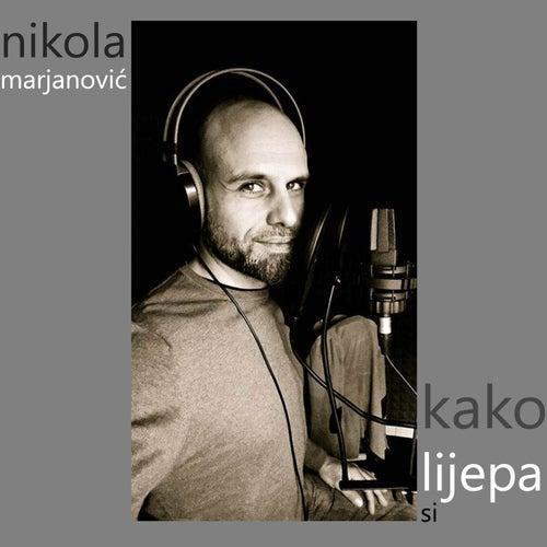 Kako lijepa si - single by Nikola Marjanovic