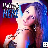 Play & Download D-Klub Here by Various Artists | Napster