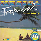 Música Tropical de Colombia, Vol. 16 by Various Artists