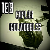 Play & Download 100 Coplas Inolvidables by Various Artists | Napster