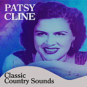 Play & Download Classic Country Sounds by Patsy Cline | Napster