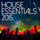 Play & Download House Essentials 2015 by Various Artists | Napster