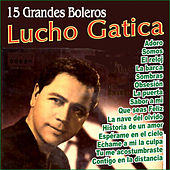 Play & Download Lucho Gatica - Grandes Boleros by Lucho Gatica | Napster