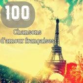 100 Chansons d'amour françaises by Various Artists