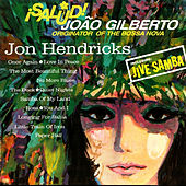 Salud! Joao Gilberto by Jon Hendricks