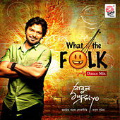 Play & Download What the Folk by Babul Supriyo | Napster