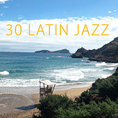 Play & Download 30 Latin Jazz by Various Artists | Napster