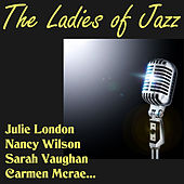 Play & Download The Ladies of Jazz by Various Artists | Napster