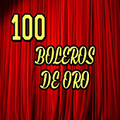 Play & Download 100 Boleros de Oro by Various Artists | Napster