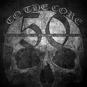Play & Download To the Core: 50 Metalcore, Deathcore, And Melodic Hardcore Essentials with Bury Tomorrow, Heaven Shall Burn, Thy Art Is Murder, Carnifex and Many More by Various Artists | Napster