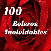 Play & Download 100 Boleros Inolvidables by Various Artists | Napster
