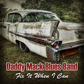 Play & Download Fix It When I Can by Daddy Mack Blues Band | Napster