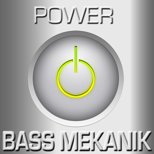 Play & Download Power by Bass Mekanik | Napster
