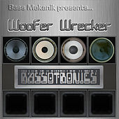 Play & Download Bass Mekanik Presents Bassotronics: Woofer Wrecker by Bassotronics | Napster