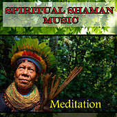 Play & Download Spiritual Shaman Music - Meditation by Tito Rodriguez | Napster