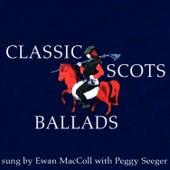 Play & Download Classic Scots Ballads by Ewan MacColl | Napster