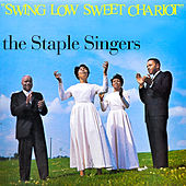 Play & Download Swing Low Sweet Chariot by The Staple Singers | Napster