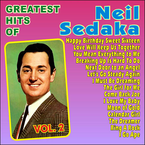 Play & Download Neil Sedaka Greatest Hits Vol. 2 by Neil Sedaka | Napster