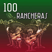 Play & Download 100 Rancheras by Various Artists | Napster