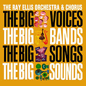Play & Download The Big Voices, The Big Bands, The Big Songs, The Big Sounds by Ray Ellis | Napster